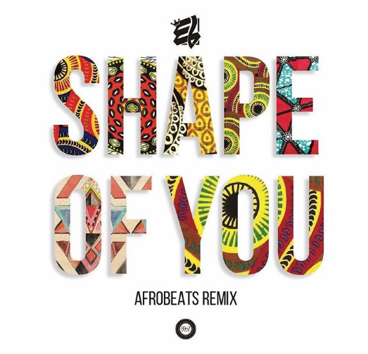 E.L - Shape Of You (Afrobeats Remix)
