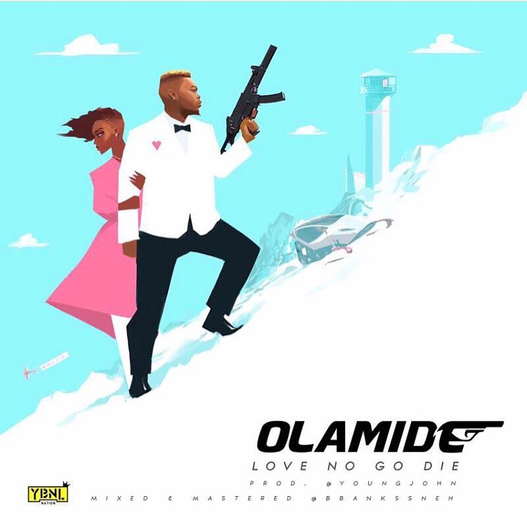 Olamide   Love No Go Die (Prod. Young John)