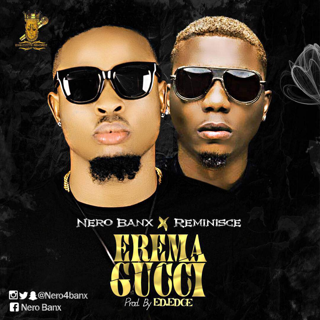 VIDEO: Nero Banx Ft. Reminisce - Erema Gucci