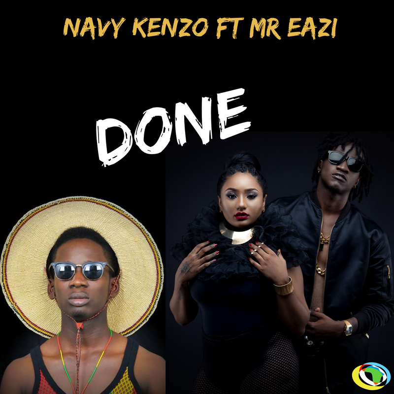 Navy Kenzo Ft. Mr Eazi – Done (Prod by Chopstix)