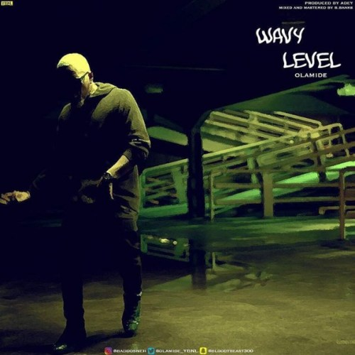 Olamide - Wavy Level Lyrics