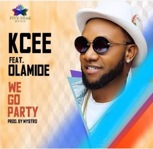 Kcee Ft. Olamide - We Go Party (Prod. By Mystro)