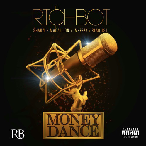 Music: @Richboi_II ft @ShabZiMadallion x @_BlaQlist x M-Eezy - Money Dance