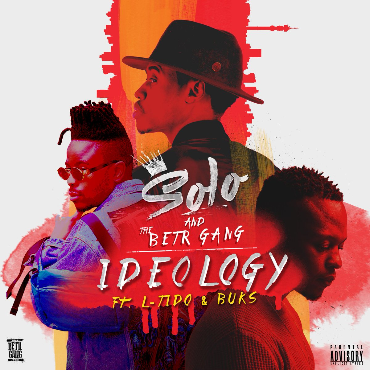Solo & The BETR GANG – Ideology Ft. Buks, L-Tido