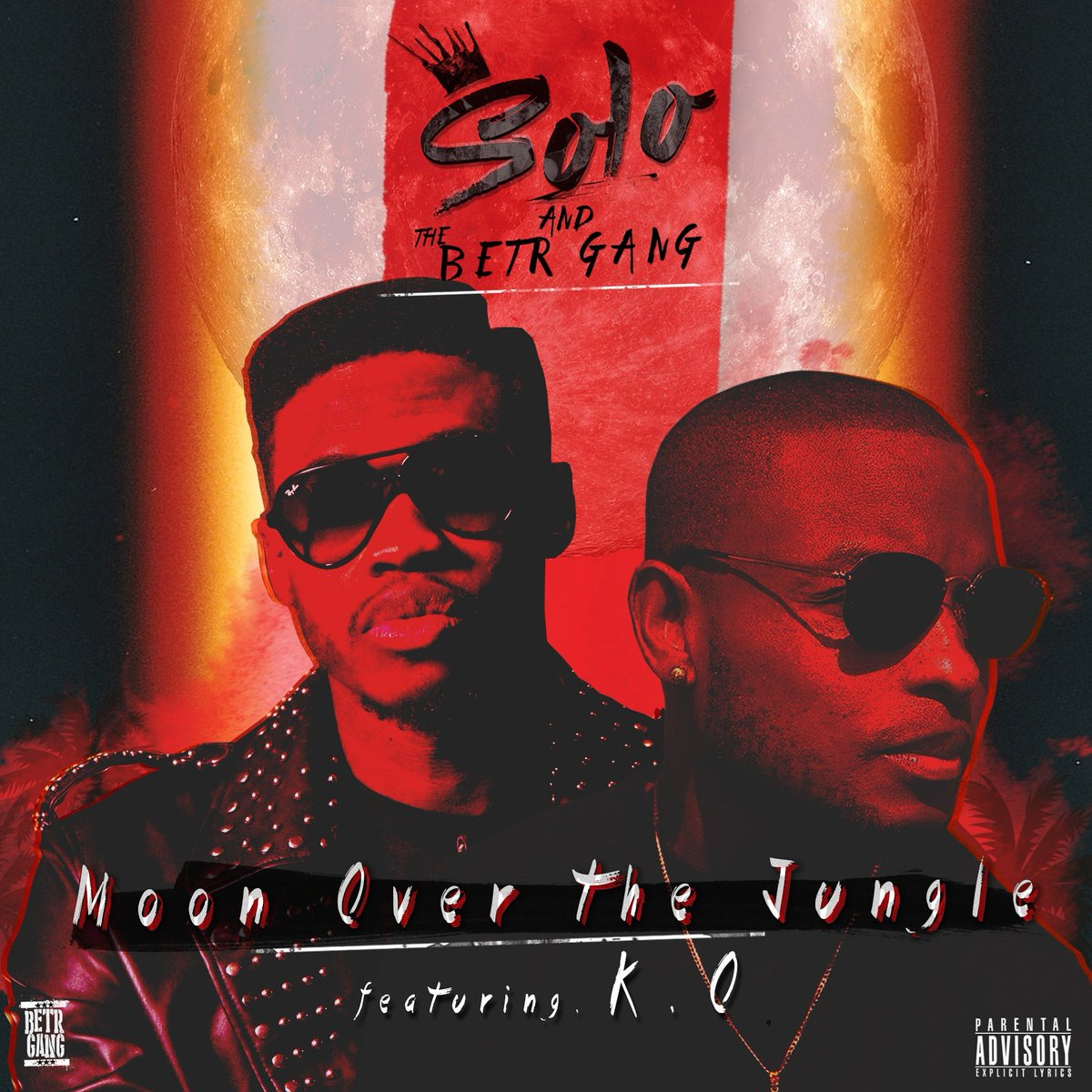 Solo & The BETR Gang – Moon Over The Jungle Ft. K.O.
