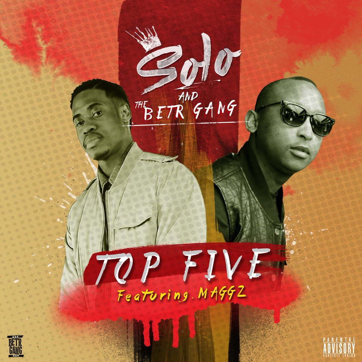 Solo & The BETR Gang – Top Five Ft. Maggz