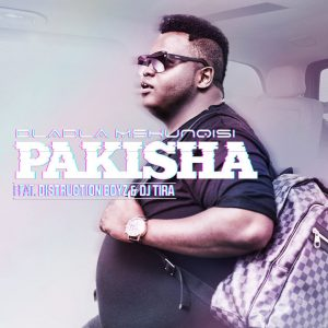 Dladla Mshunqisi - Pakisha (Snippet) ft. Distruction Boyz & DJ Tira