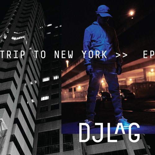 DOWNLOAD DJ LAG Trip to New York EP