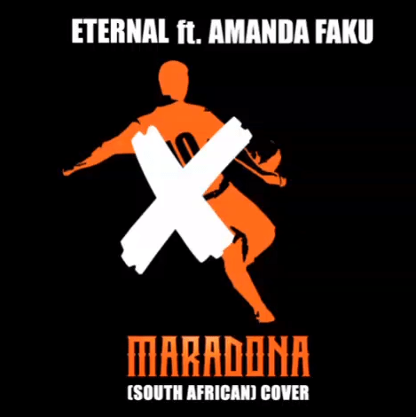 Eternal - Maradona (Xhosa Version) Ft. Amanda Faku Mp3 Download