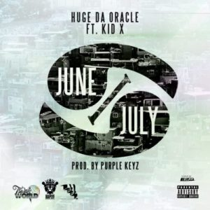 Huge Da Oracle – June / July ft. Kid X