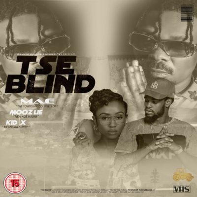 Ma-E – Tse Blind ft. Kid X & Moozlie