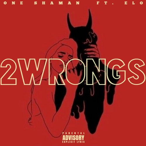 One Shaman - 2 Wrongs Ft. Elo