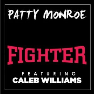Patty Monroe – Fighter ft. Caleb Williams