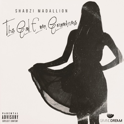 ShabZi Madallion - This Girl From Generations