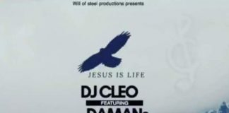DJ Cleo – Jesus Is Life Ft. Damans