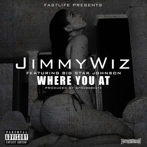 Jimmy Wiz – Where You At ft. Big Star