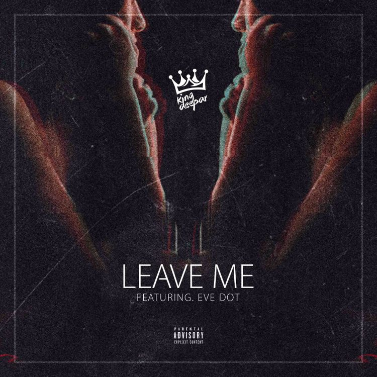 King Deepar - Leave Me Ft. Eve Dot