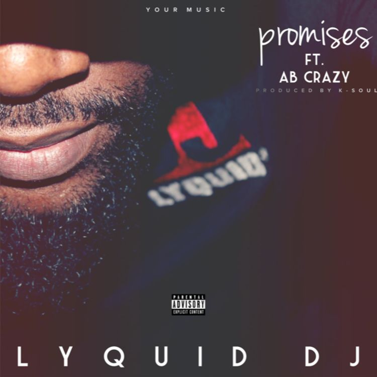 Lyquid DJ - Promises Ft. AB Crazy