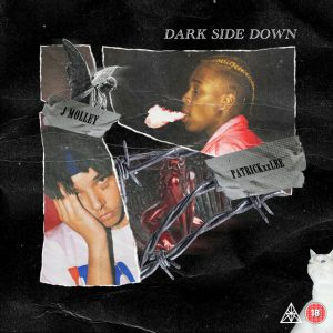 PatricKxxLee - Dark Side Down ft. J Molley