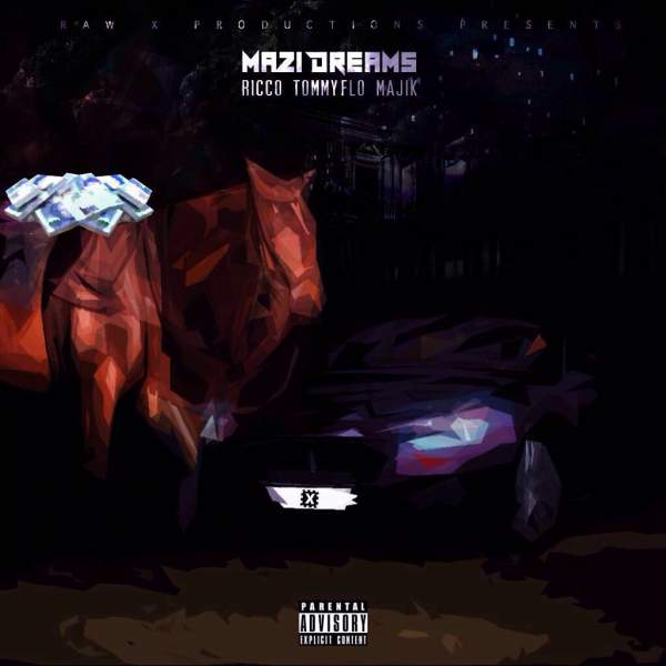 Raw X - Mazi Dreams ft. Ricco, Majik & Tommy FLO