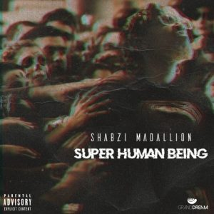 ShabZi Madallion - Super Human Being