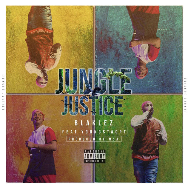 Blaklez - Jungle Justice ft. Youngstacpt