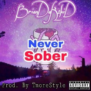 BrianDaK1kiD - Never Sober