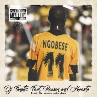 DJ Fanatic – Number 11 ft. Kwesta & Reason