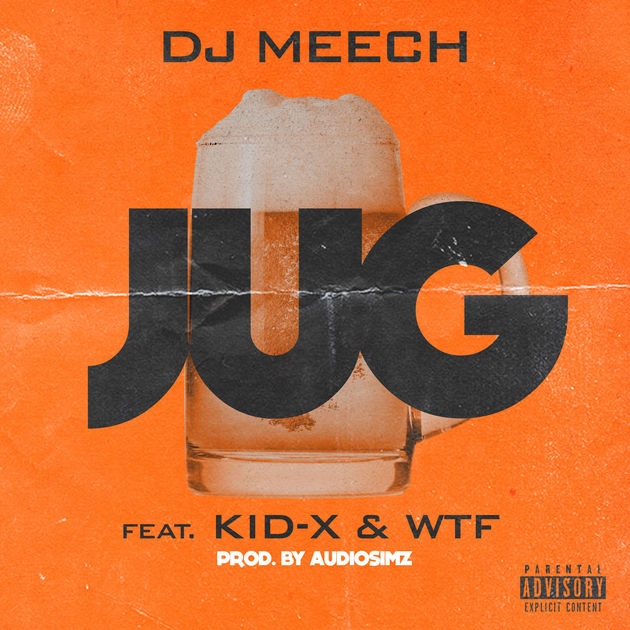 DJ Meech - Jug ft. KiD X & Wtf