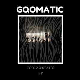 DOWNLOAD Static & Toolz Gqomatic EP
