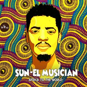 DOWNLOAD Sun-El Musician Africa to the World Album