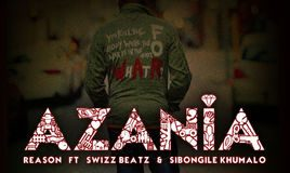 Reason - Azania ft. Swizz Beatz & Sibongile Khumalo