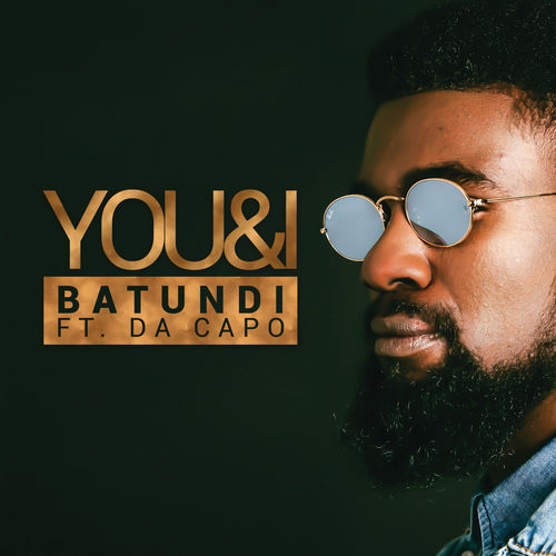 Batundi - You & I ft. Da Capo