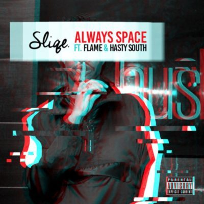 DJ Sliqe – Always Space ft. Flame & Hasty South