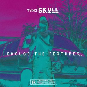 DOWNLOAD Yung Skull Excuse The Features EP