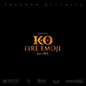 K.O - Fire Emoji ft. AKA