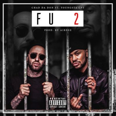 Chad Da Don – FU 2 ft. YoungstaCPT