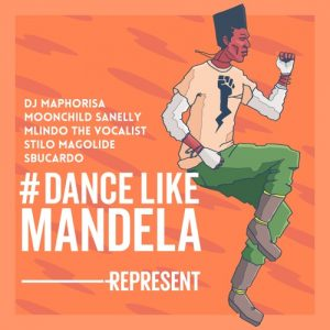 DJ Maphorisa - Dance Like Mandela ft. Moonchild, Stilo Magolide, Mlindo The Vocalist & DJ Sbucardo