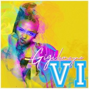 DOWNLOAD Gigi Lamayne VI EP