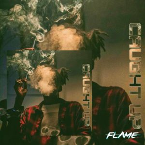 Flame – Caught Up