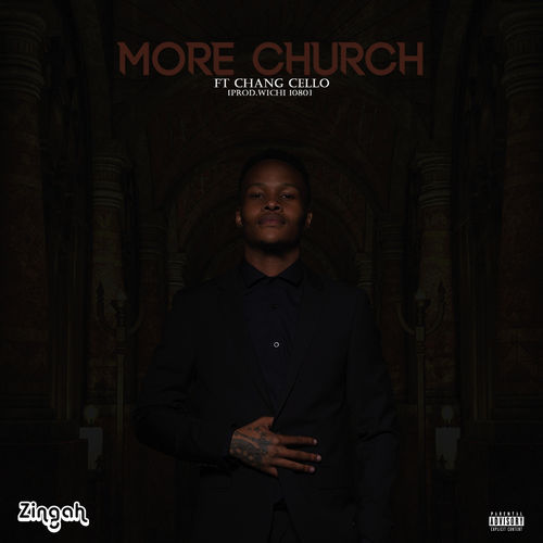 Zingah - More Church ft. Chang Cello