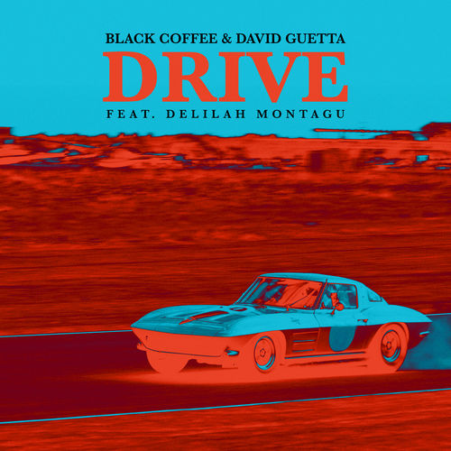 Black Coffee & David Guetta - Drive ft. Delilah Montagu