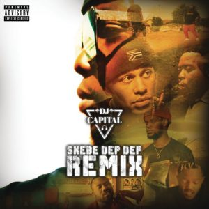 DJ Capital - Skebe Dep Dep (Remix) ft. Kwesta, YoungstaCPT, Stogie T, Kid X & Reason