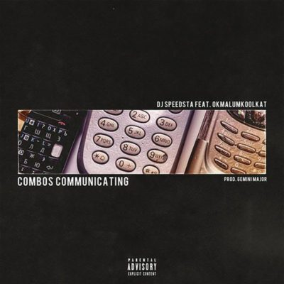 DJ Speedsta – Combos Communicating ft. Okmalumkoolkat