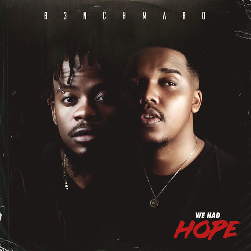DOWNLOAD B3nchMarQ We Had Hope Album