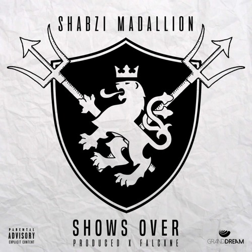 ShabZi Madallion - Show's Over