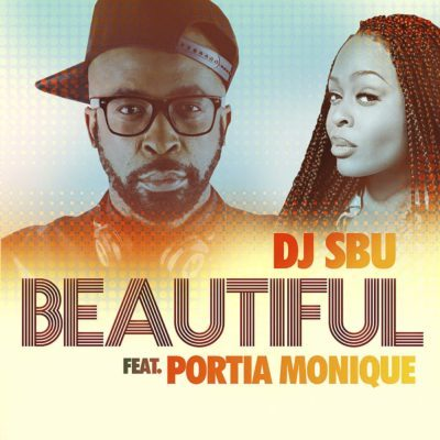 DJ Sbu – Beautiful ft. Portia Monique