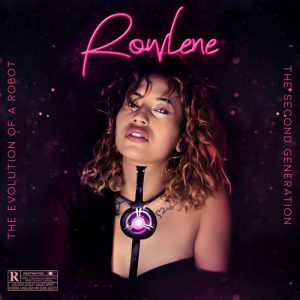 DOWNLOAD Rowlene The Evolution of a Robot: 2nd Generation Album