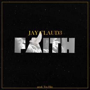 Jay Claud3 - FAITH