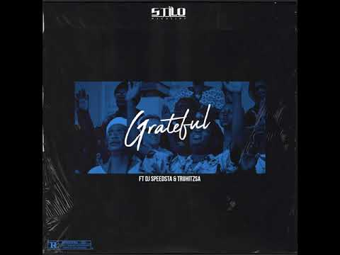 Stilo Magolide - Grateful Ft. DJ SpeedSTA & Truhitz
